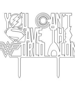 "Kuchenstecker ""You can't save the world alone"" aus Acryl weiss"
