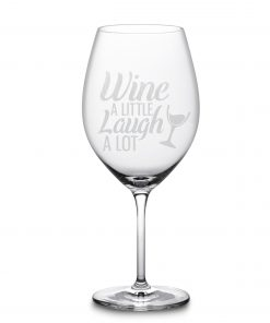 "Weinglas Gravur mit ""Wine a little  Laugh a lot"""