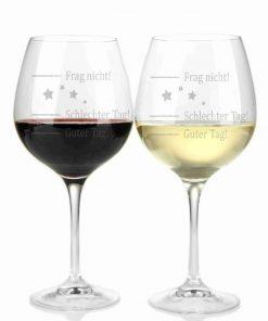 """Weinglas mit der Gravur """"Guter Tag, schlechter Tag...frag nicht!"""""""