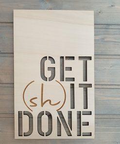 "Wanddeko Schild aus Pappelholz ""Get (sh)it done"""