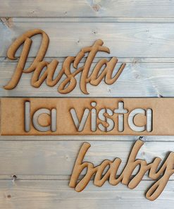 "Wanddeko MDF ""Pasta la vista baby"""
