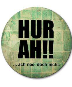 """Magnet """"HURAH!! ...ach nee. doch nicht."""""""