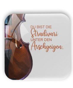 """Magnet """"Du bist die Stradivari unter den Arschgeigen."""""""